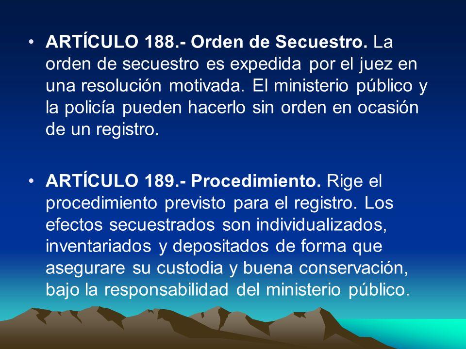 ARTÍCULO 188. - Orden de Secuestro