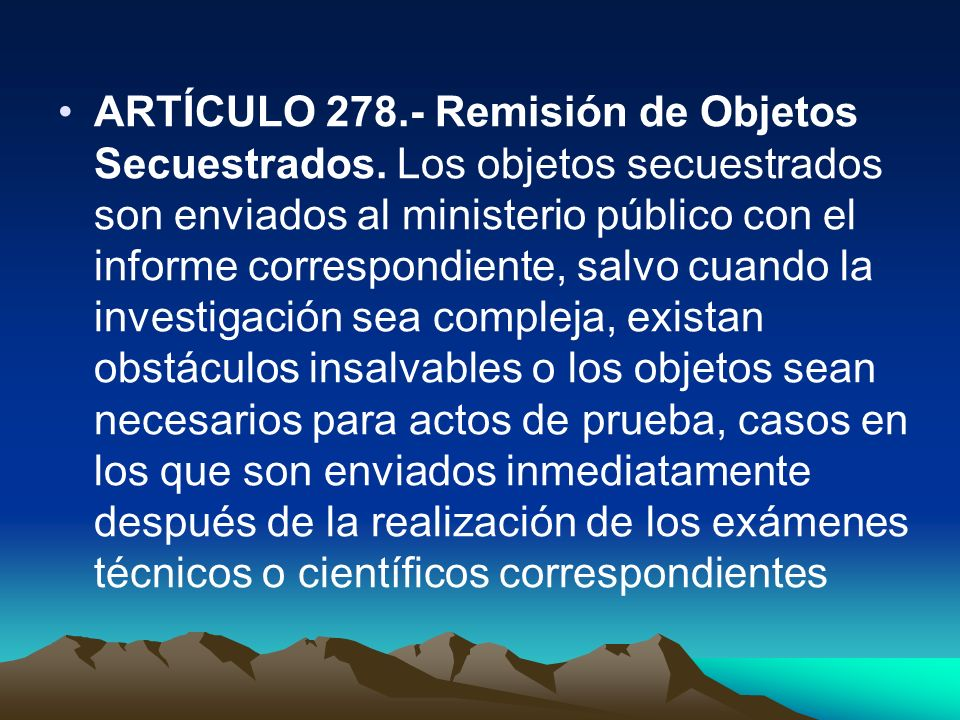 ARTÍCULO 278. - Remisión de Objetos Secuestrados