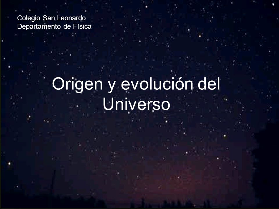 Origen y evolución del Universo