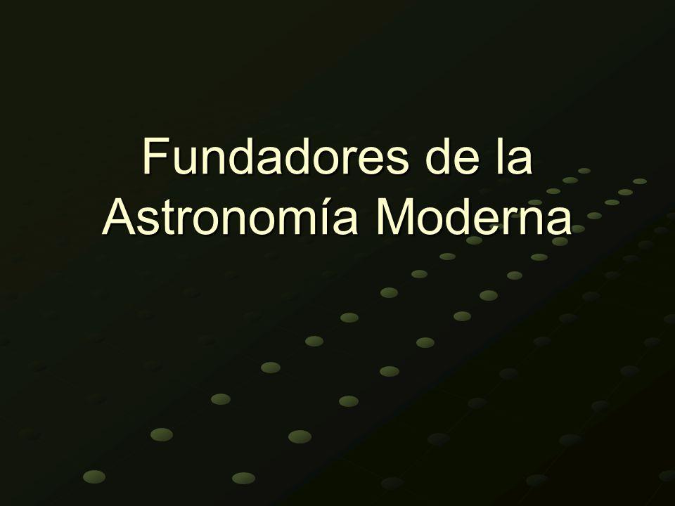 Fundadores de la Astronomía Moderna