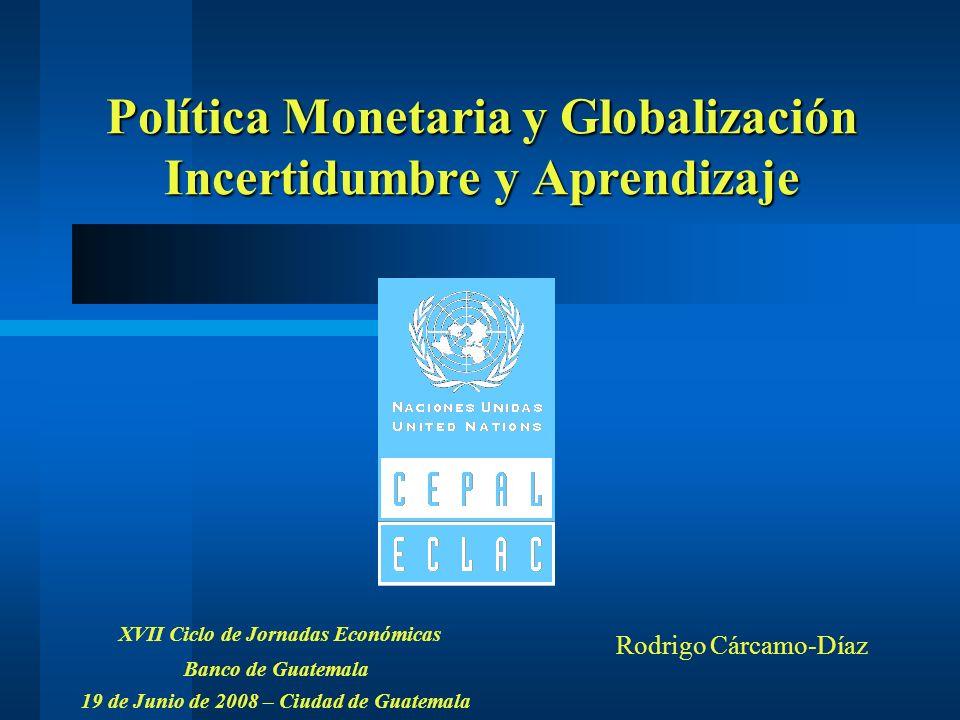Política Monetaria y Globalización Incertidumbre y Aprendizaje