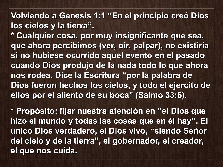 Volviendo a Genesis 1:1 En el principio creó Dios los cielos y la tierra .