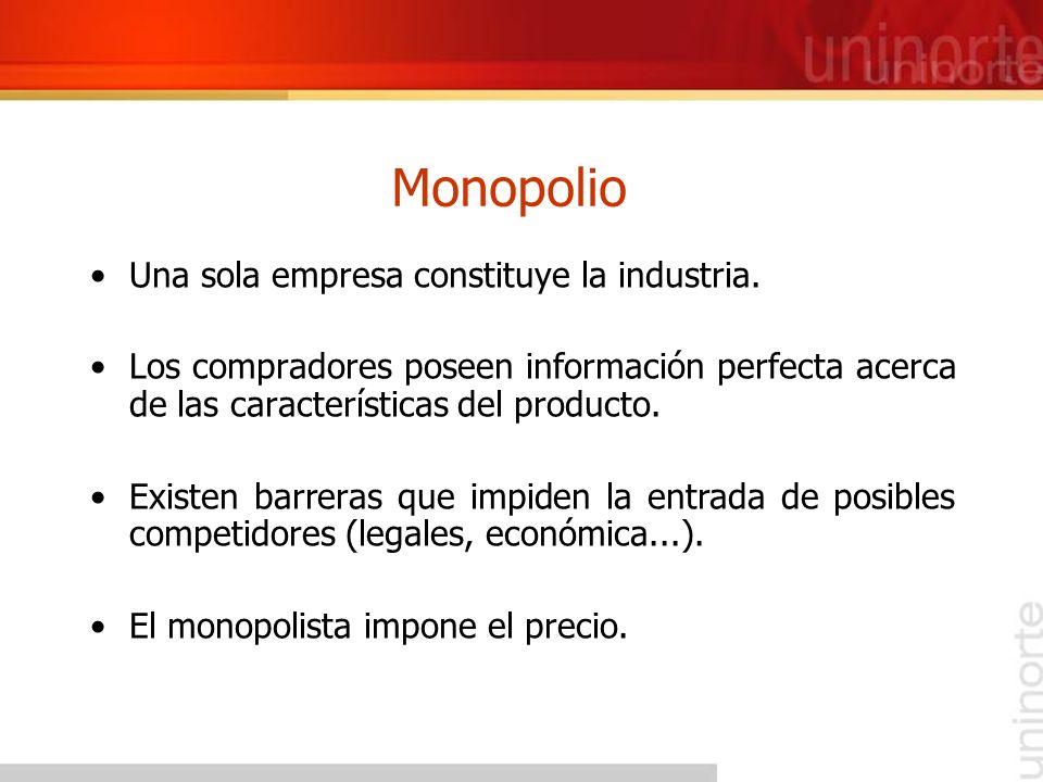 Monopolio Una sola empresa constituye la industria.