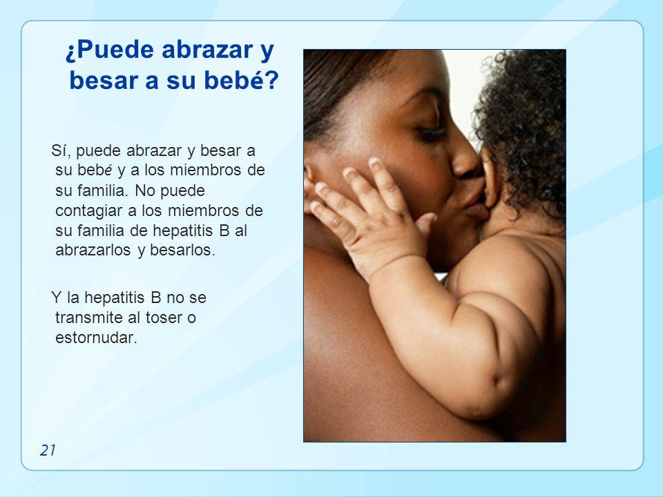 ¿Puede abrazar y besar a su bebé