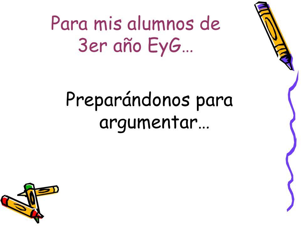 Para mis alumnos de 3er año EyG…