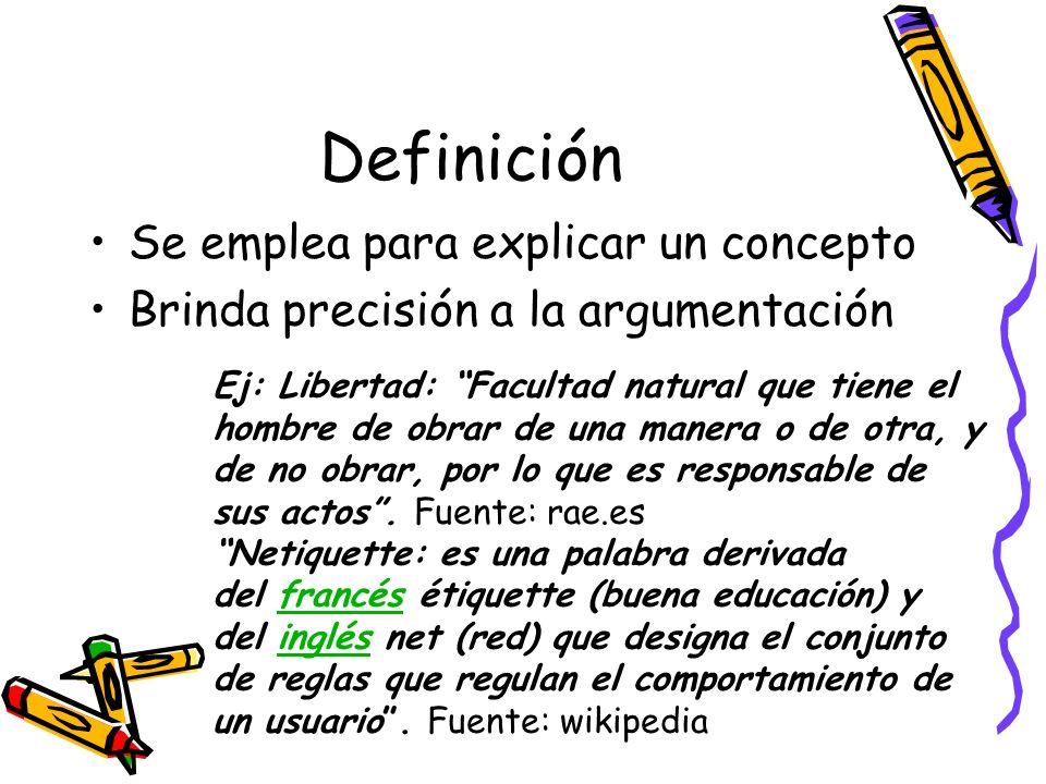 Definición Se emplea para explicar un concepto