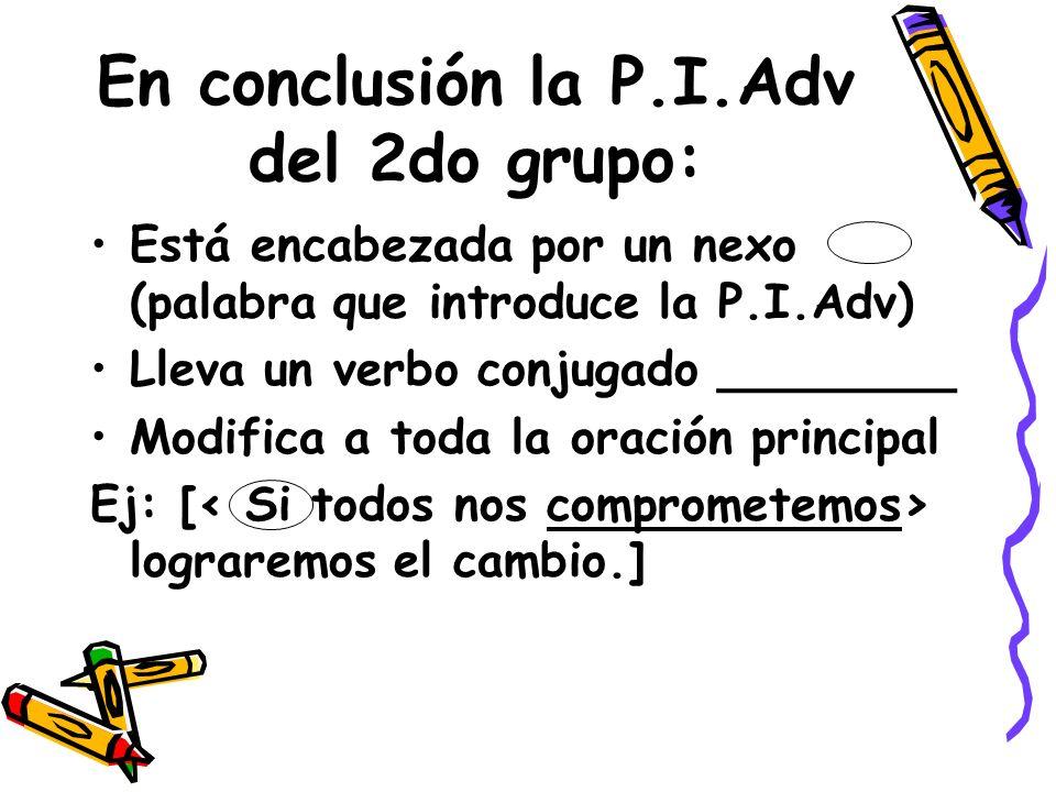 En conclusión la P.I.Adv del 2do grupo: