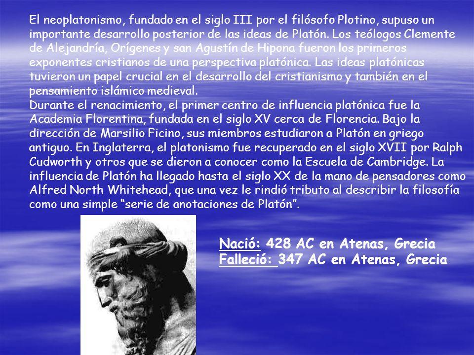Nació: 428 AC en Atenas, Grecia Falleció: 347 AC en Atenas, Grecia