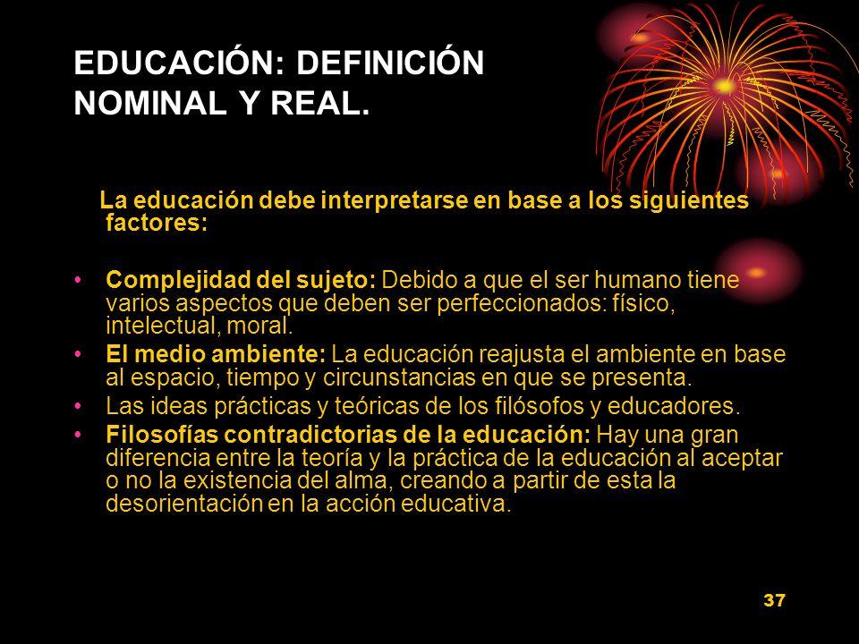 EDUCACIÓN: DEFINICIÓN NOMINAL Y REAL.