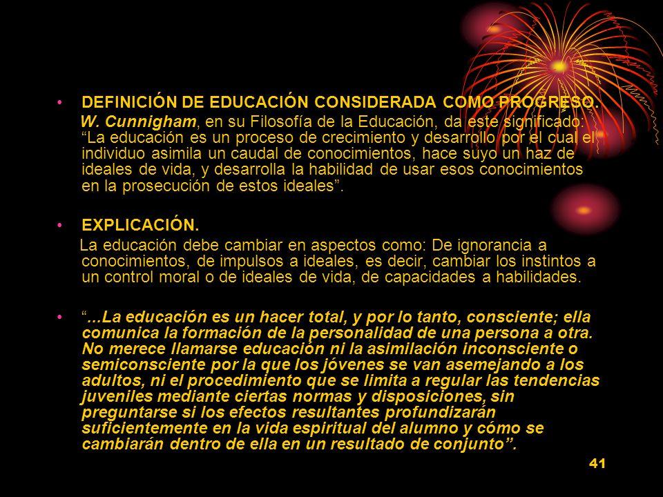 DEFINICIÓN DE EDUCACIÓN CONSIDERADA COMO PROGRESO.
