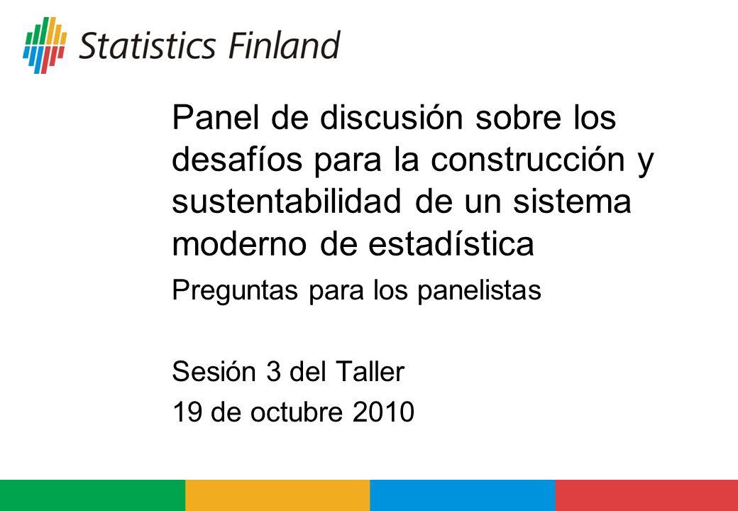 Preguntas para los panelistas Sesión 3 del Taller 19 de octubre 2010