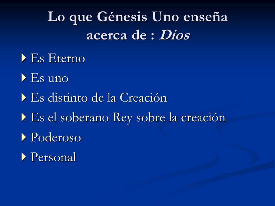 Lo que Génesis Uno enseña acerca de : Dios