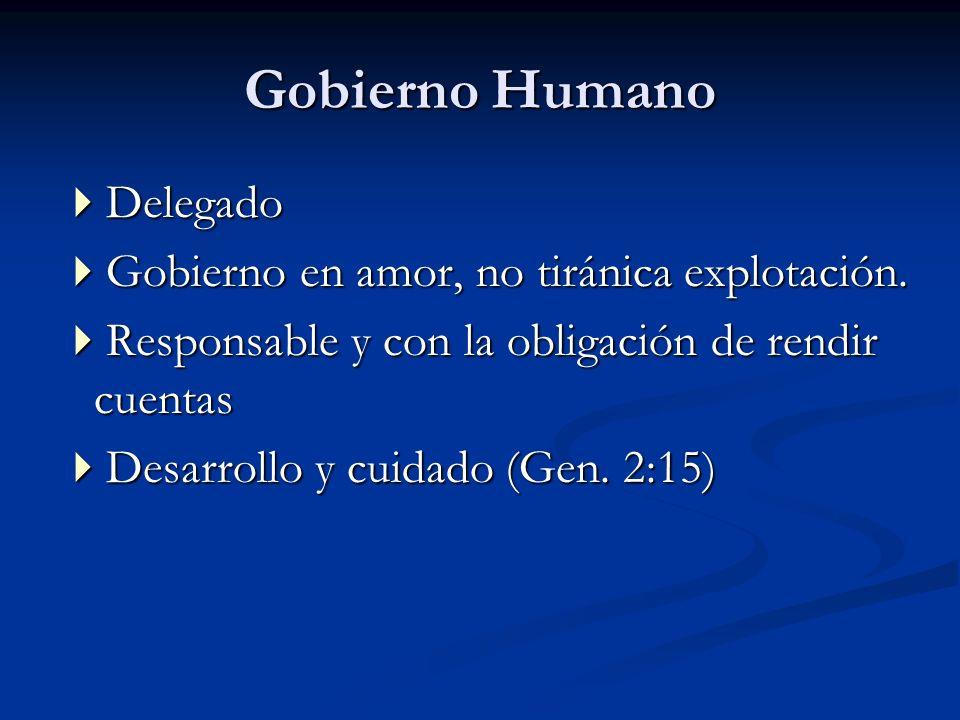 Gobierno Humano Delegado Gobierno en amor, no tiránica explotación.