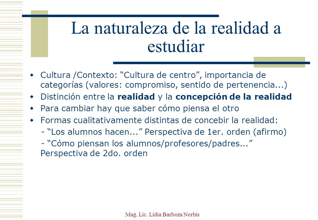 La naturaleza de la realidad a estudiar