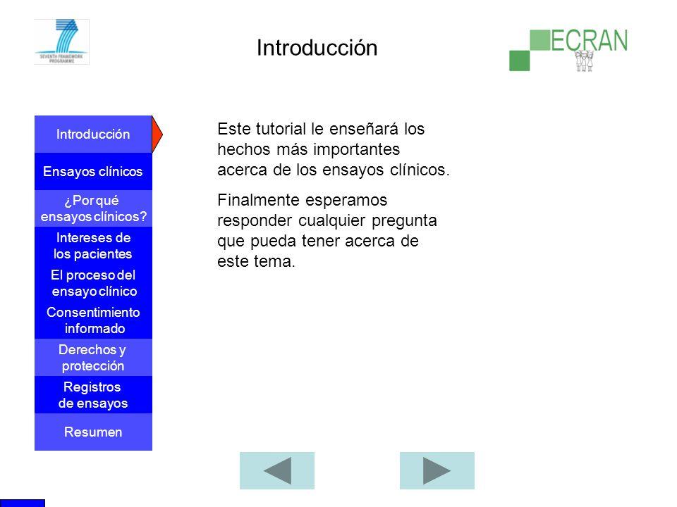 Introducción Este tutorial le enseñará los hechos más importantes acerca de los ensayos clínicos.