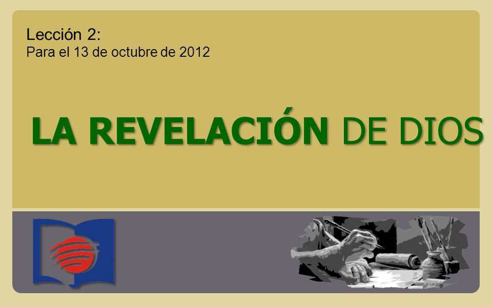 Lección 2: Para el 13 de octubre de 2012 LA REVELACIÓN DE DIOS