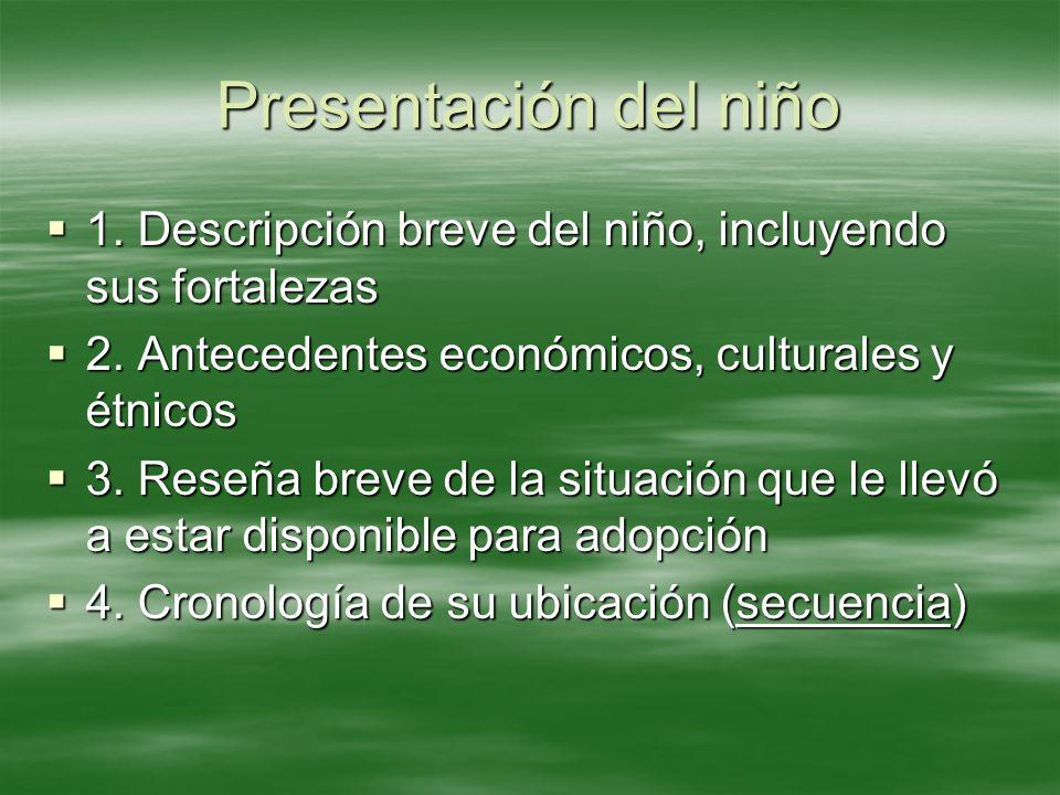 Presentación del niño 1. Descripción breve del niño, incluyendo sus fortalezas. 2. Antecedentes económicos, culturales y étnicos.