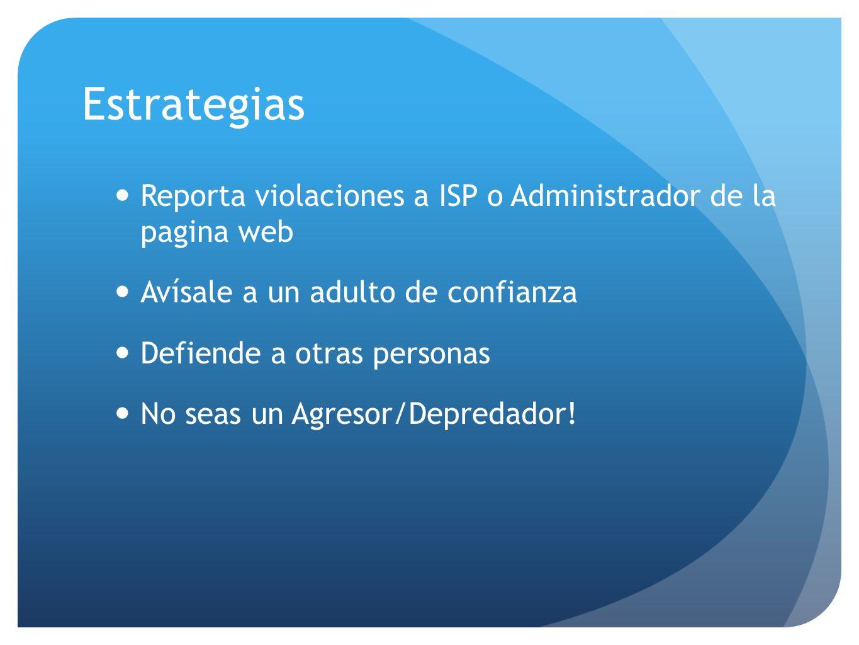 Estrategias Reporta violaciones a ISP o Administrador de la pagina web