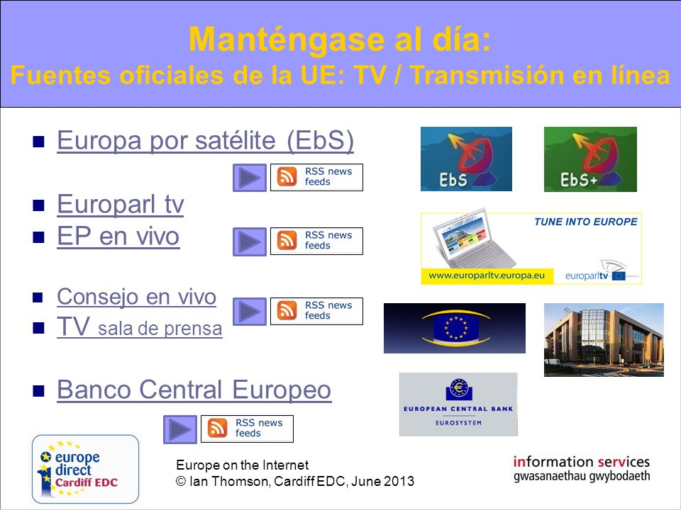 Fuentes oficiales de la UE: TV / Transmisión en línea