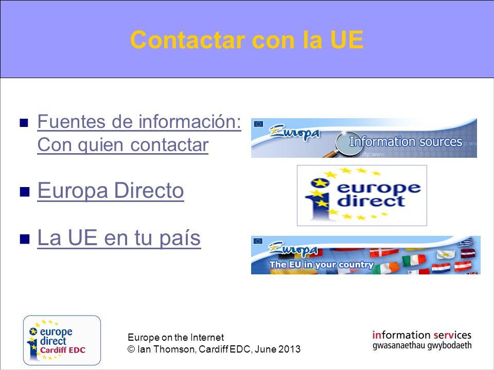 Contacting the EU Contactar con la UE Europa Directo La UE en tu país