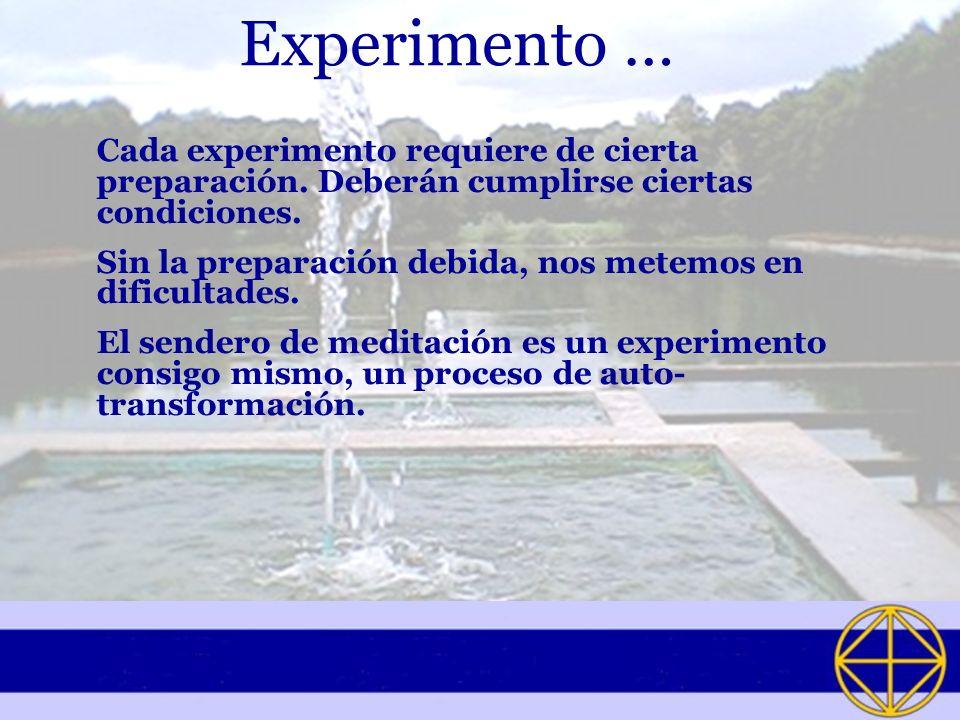 Experimento … Cada experimento requiere de cierta preparación. Deberán cumplirse ciertas condiciones.