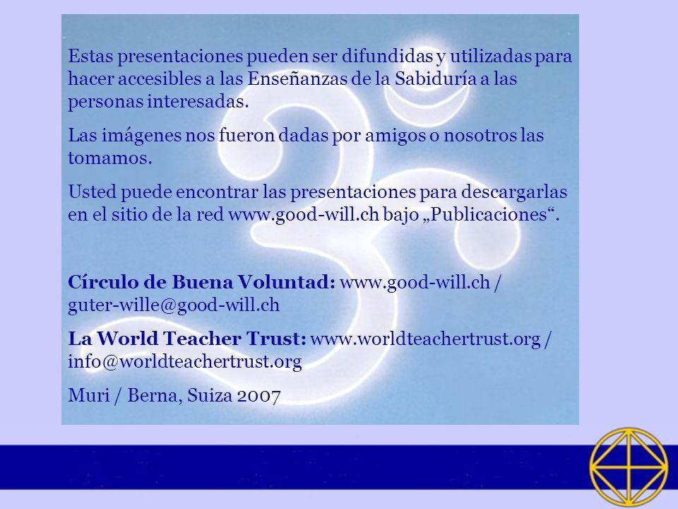 Estas presentaciones pueden ser difundidas y utilizadas para hacer accesibles a las Enseñanzas de la Sabiduría a las personas interesadas.