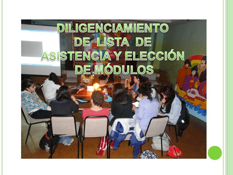 DILIGENCIAMIENTO DE LISTA DE ASISTENCIA Y ELECCIÓN DE MÓDULOS