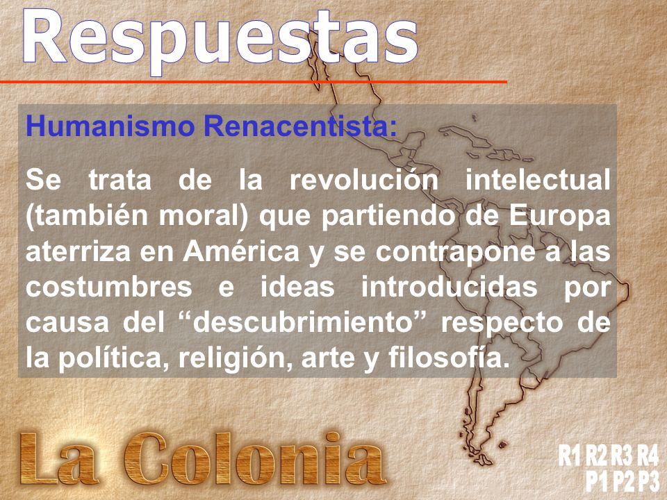 Respuestas R1 R2 R3 R4 P1 P2 P3 Humanismo Renacentista: