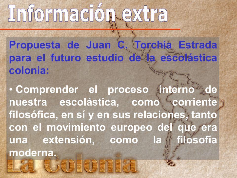 Información extra Propuesta de Juan C. Torchia Estrada para el futuro estudio de la escolástica colonia: