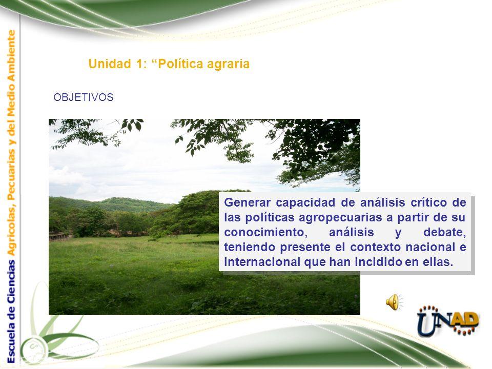 Unidad 1: Política agraria