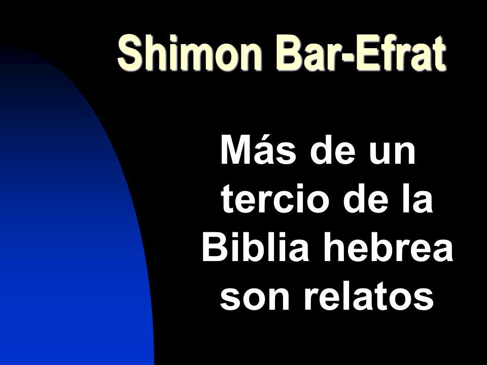 Más de un tercio de la Biblia hebrea son relatos
