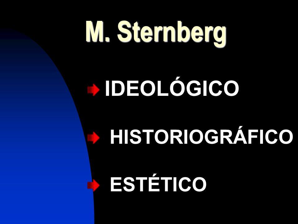 M. Sternberg IDEOLÓGICO HISTORIOGRÁFICO ESTÉTICO