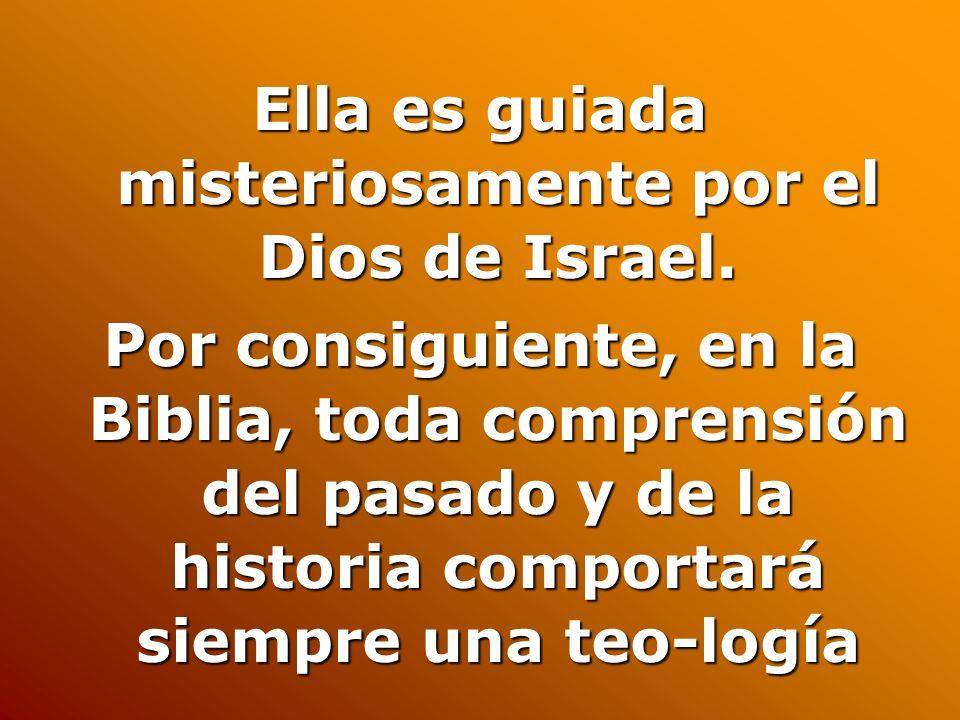 Ella es guiada misteriosamente por el Dios de Israel.