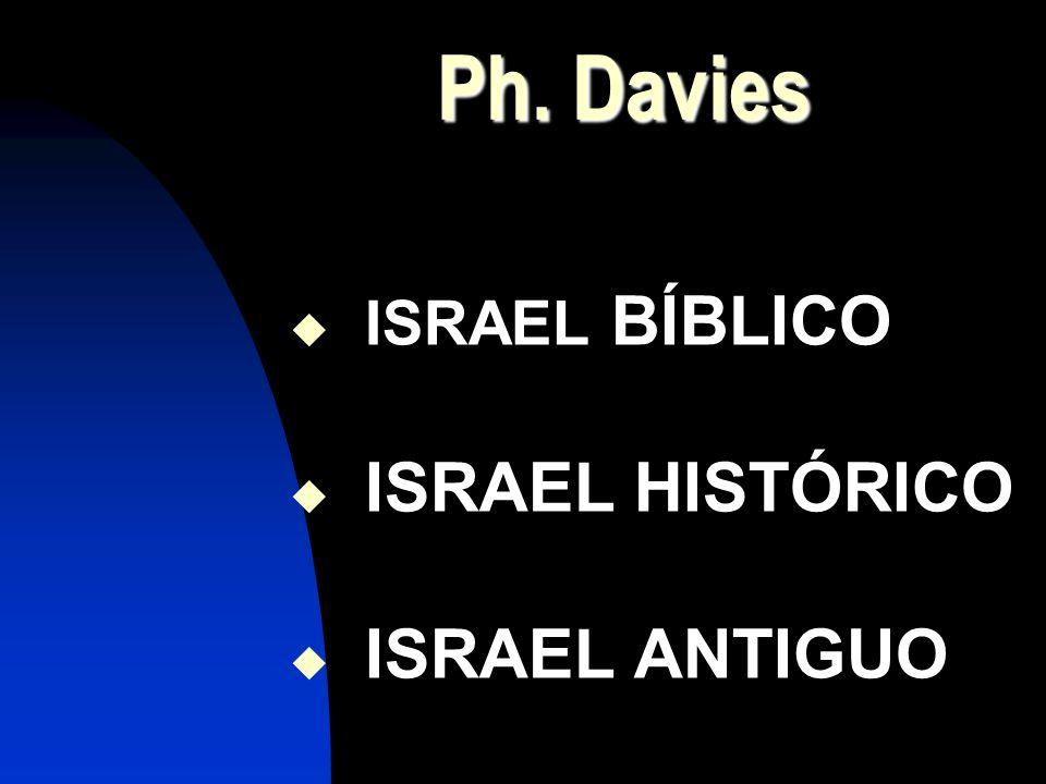 Ph. Davies ISRAEL BÍBLICO ISRAEL HISTÓRICO ISRAEL ANTIGUO