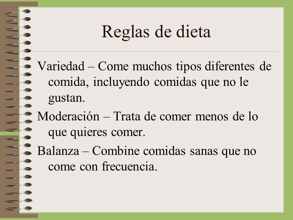 Reglas de dieta Variedad – Come muchos tipos diferentes de comida, incluyendo comidas que no le gustan.