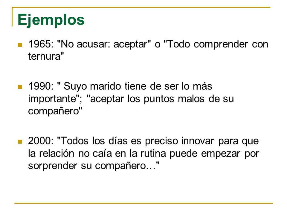 Ejemplos 1965: No acusar: aceptar o Todo comprender con ternura