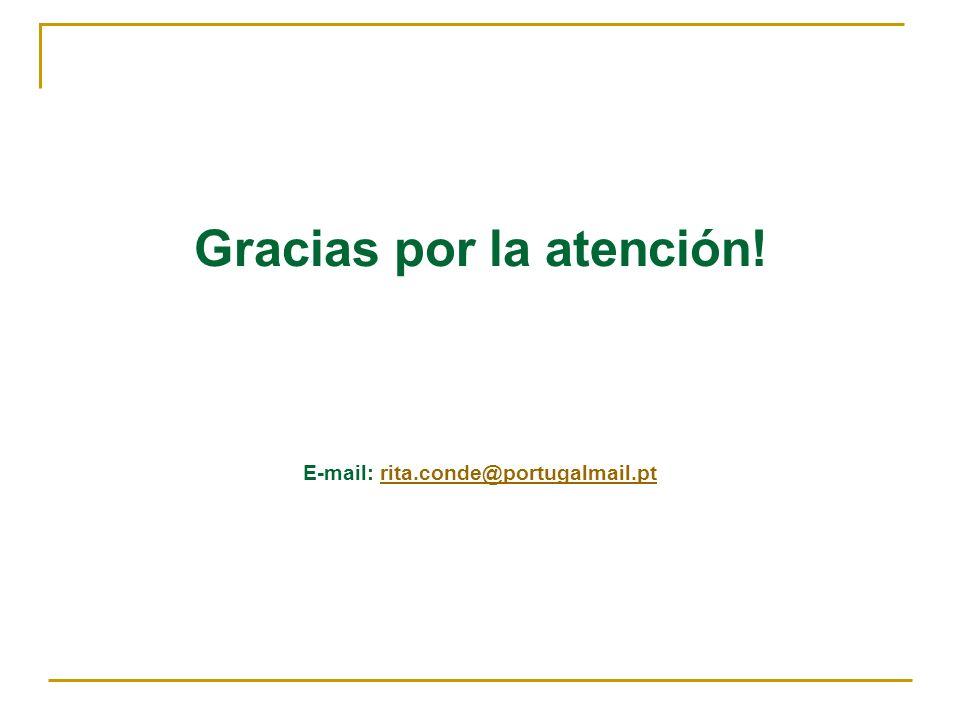 Gracias por la atención! E-mail: rita.conde@portugalmail.pt