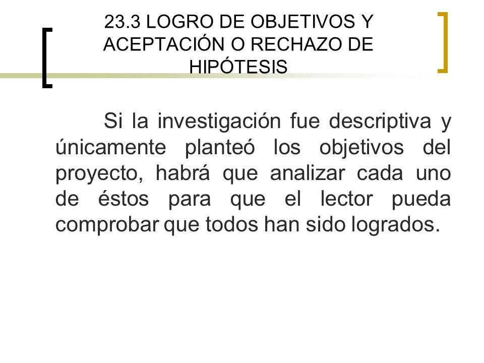 23.3 LOGRO DE OBJETIVOS Y ACEPTACIÓN O RECHAZO DE HIPÓTESIS