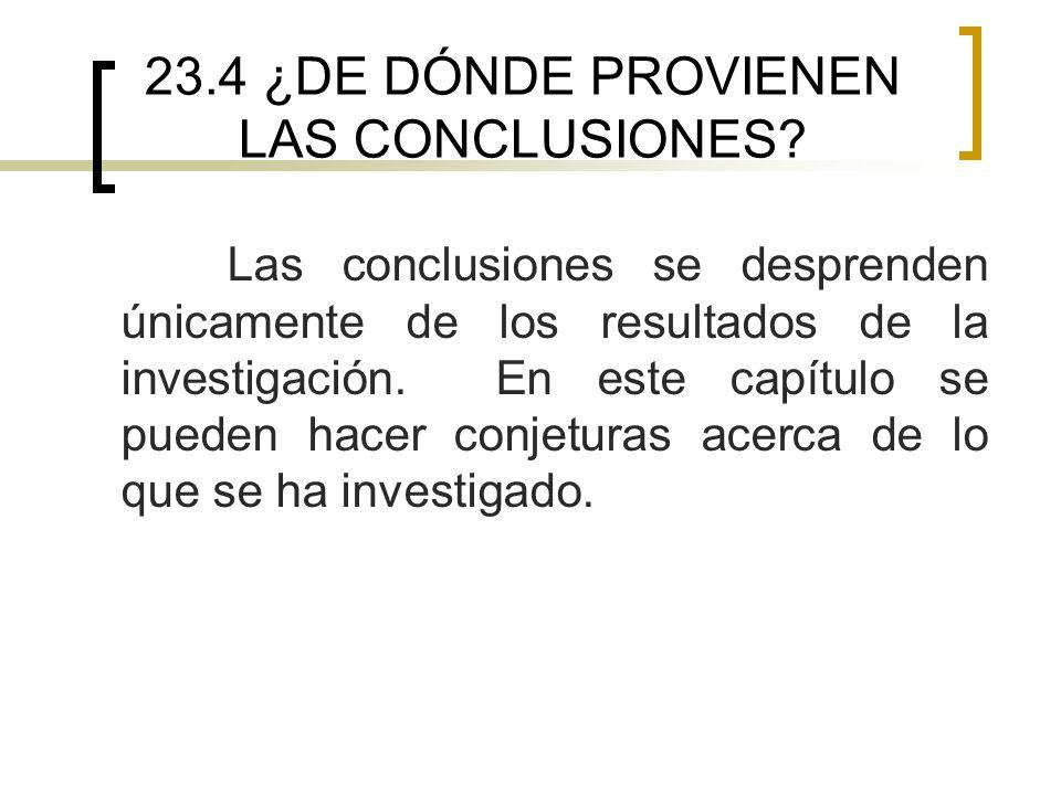 23.4 ¿DE DÓNDE PROVIENEN LAS CONCLUSIONES