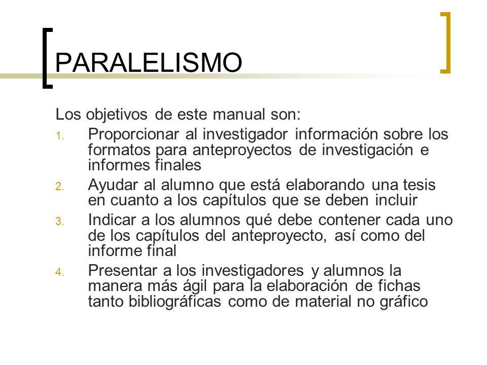 PARALELISMO Los objetivos de este manual son: