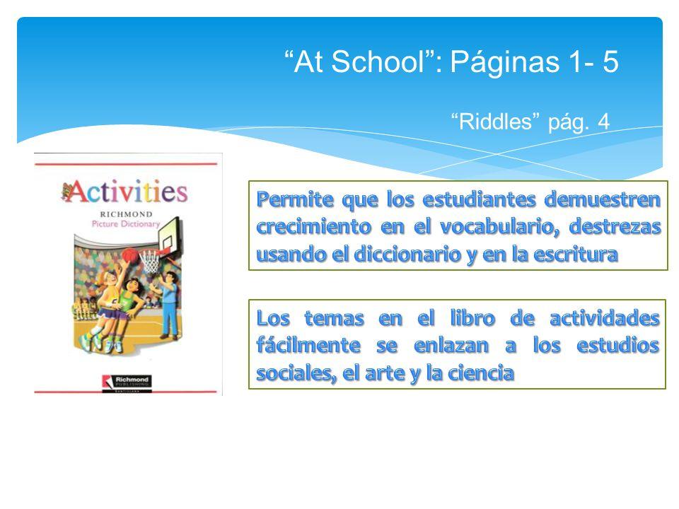 At School : Páginas 1- 5 Riddles pág. 4