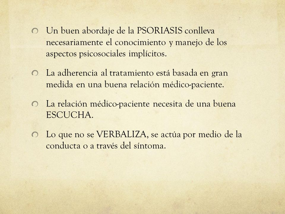 Un buen abordaje de la PSORIASIS conlleva necesariamente el conocimiento y manejo de los aspectos psicosociales implícitos.