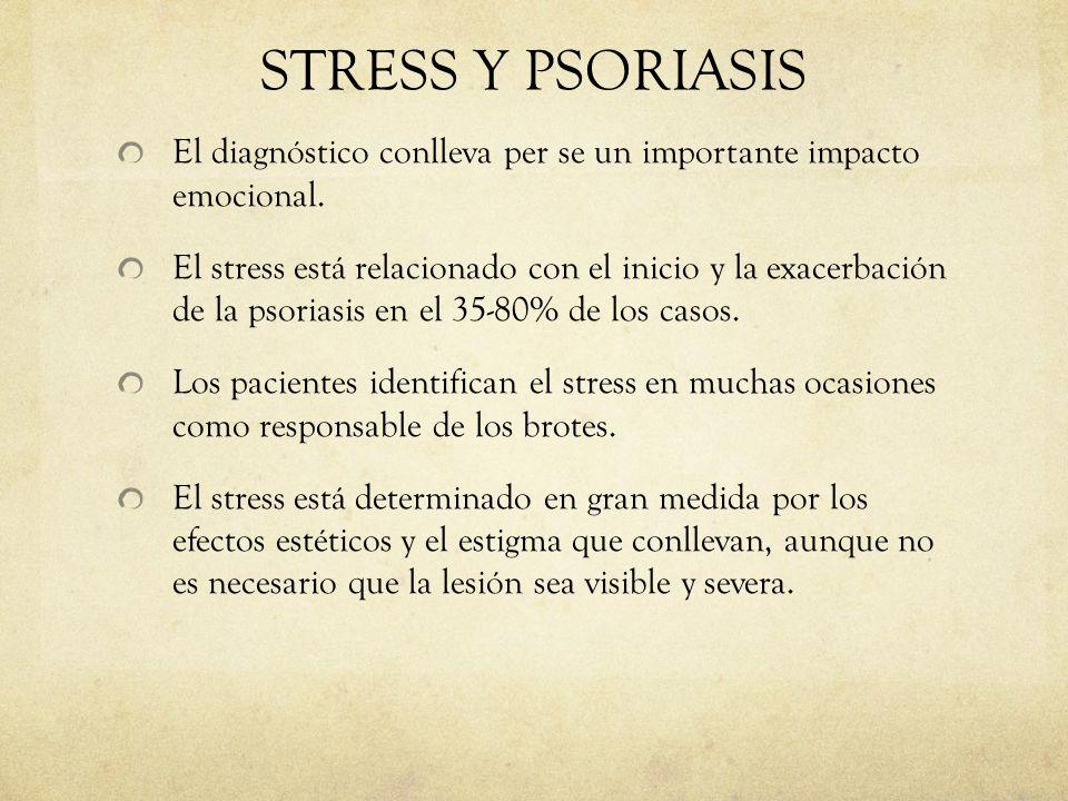 STRESS Y PSORIASIS El diagnóstico conlleva per se un importante impacto emocional.