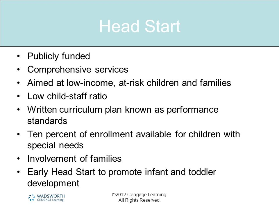 Head Start Publicly funded Comprehensive services
