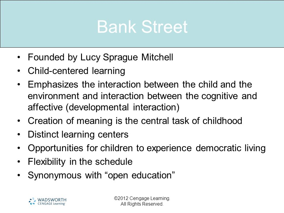 Bank Street Founded by Lucy Sprague Mitchell Child-centered learning