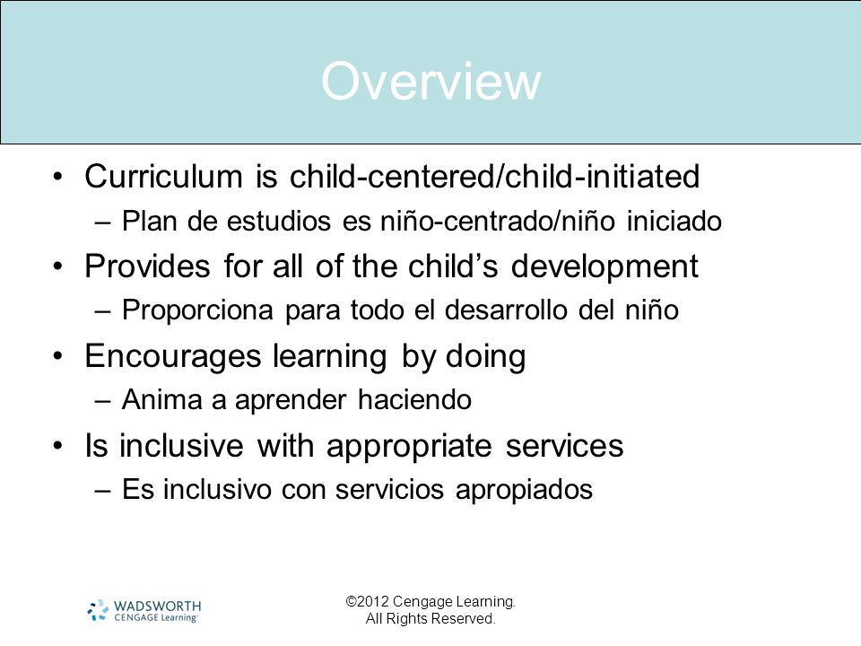 Overview Curriculum is child-centered/child-initiated