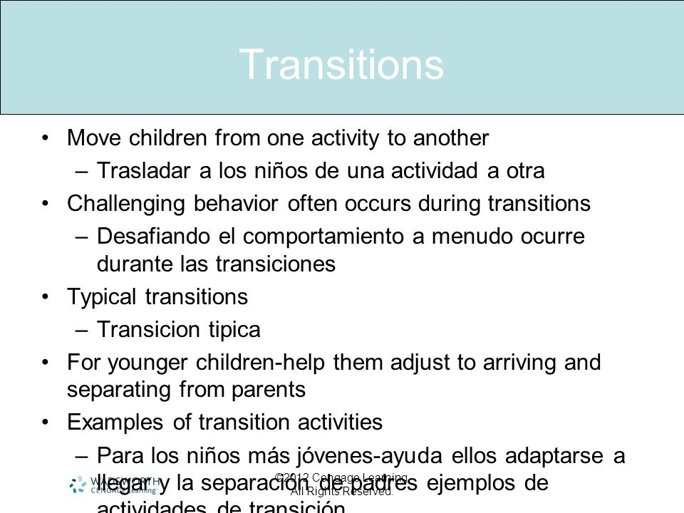 Transitions Move children from one activity to another