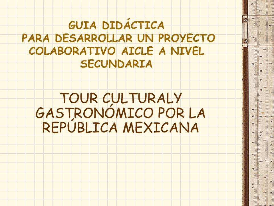 TOUR CULTURALY GASTRONÓMICO POR LA REPÚBLICA MEXICANA