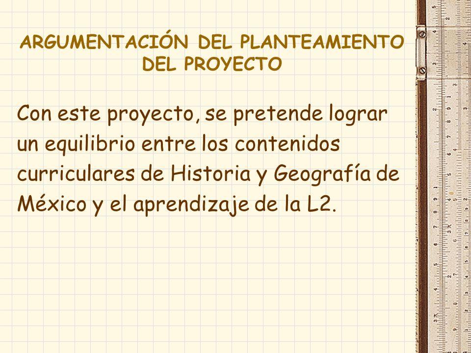 ARGUMENTACIÓN DEL PLANTEAMIENTO DEL PROYECTO