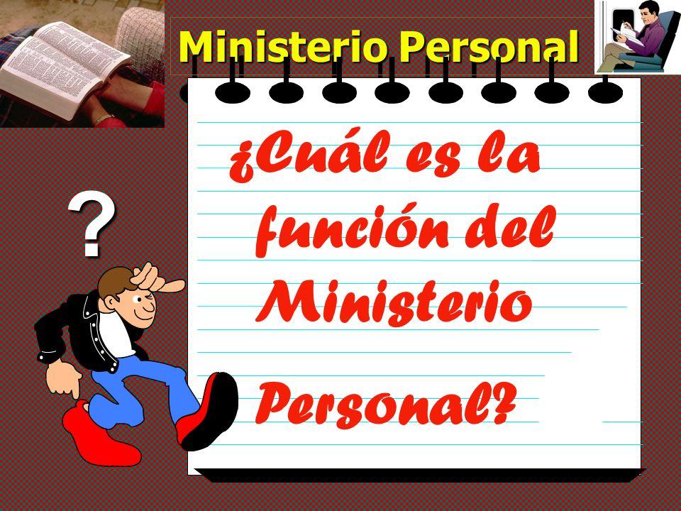 Ministerio Personal ¿Cuál es la función del Ministerio Personal